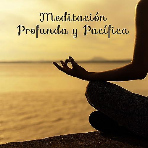Meditación Profunda y Pacífica - Música de Relajación para ...
