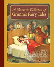 A Favourite Collection of Grimm's Fairy Tales: Cinderella, Little Red Riding Hood, Snow White and the Seven Dwarfs and many more classic stories