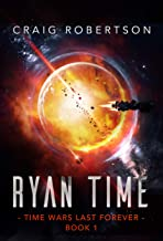 Ryan Time: Ryanverse Book 19 (Time Wars Last Forever 1)