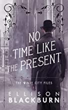No Time Like the Present (The Windy City Files Book 2)