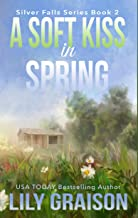 A Soft Kiss in Spring (Silver Falls Book 2)