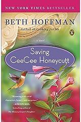 Saving CeeCee Honeycutt: A Novel Kindle Edition
