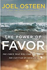 The Power of Favor: The Force That Will Take You Where You Can't Go on Your Own Kindle Edition