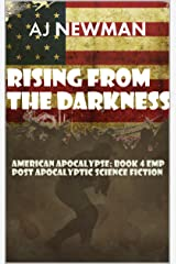 Rising from the Darkness: American Apocalypse: Book 4 EMP Post Apocalyptic Science Fiction Kindle Edition