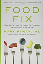 Download Food Fix: How to Save Our Health, Our Economy, Our Communities, and Our Planet--One Bite at a Time PDF