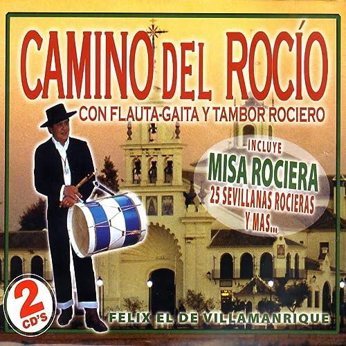Camino Del Rocío Con Flauta Y Tambor Rociero de Felix El de