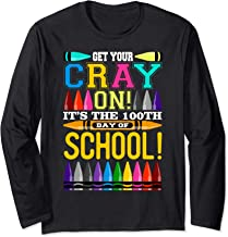 Get Your Cray On 100Th Days of School Long Sleeve Shirt Gift