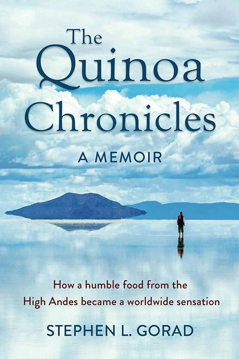ありそうキャリッジ明らかThe Quinoa Chronicles: How a humble food from the High Andes became a worldwide sensation (English Edition)