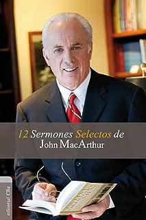 12 sermones selectos de John MacArthur (Spanish Edition)