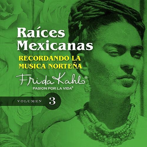 Recordando la Musica Nortena (Raices Mexicanas Vol. 3)