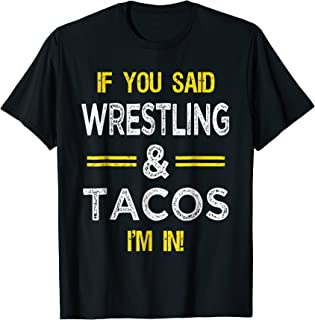 Funny Wrestling And Tacos Novelty T-Shirt Sports Gift