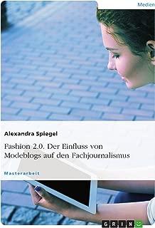 Fashion 2.0. Der Einfluss von Modeblogs auf den Fachjournalismus (German Edition)