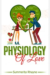 Physiology of Love Kindle Edition