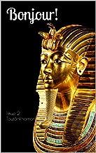 Bonjour! The bilingual magazine for French language learners: Issue 2 Toutânkhamon (Tutankhamun)