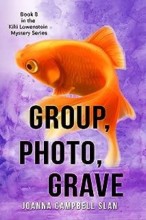 Group, Photo, Grave: Book #8 in the Kiki Lowenstein Mystery Series (Kiki Lowenstein Cozy Mystery Series)