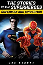 Superman and Spiderman: The Stories of the Superheroes