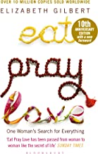 Eat Pray Love: One Woman's Search for Everything