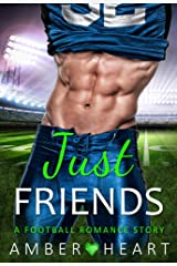 Just Friends: A Football Romance Story (College Friends Book 4) Kindle Edition