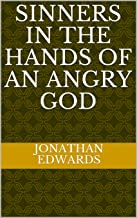 Sinners in the Hands of an Angry God (English Edition)