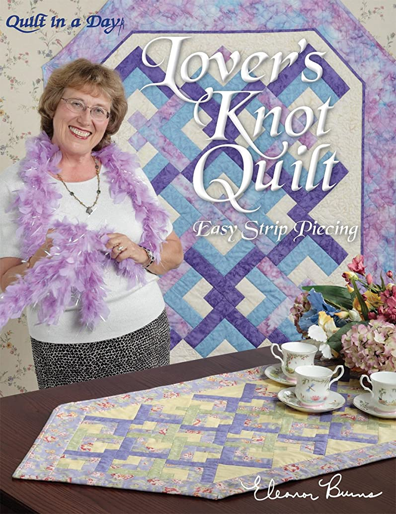 Quilt In A Day-Lover's Knot Quilt