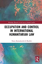 Occupation and Control in International Humanitarian Law (Routledge Research in the Law of Armed Conflict) (English Edition)