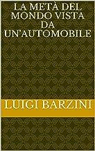 la metà del mondo vista da un'automobile (Italian Edition)
