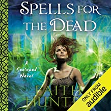 Spells for the Dead: Soulwood, Book 5