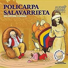 Policarpa Salavarrieta: Una Historia Contada (Texto Completo) [Policarpa Salavarrieta ]