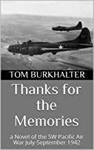Thanks for the Memories: a Novel of the SW Pacific Air War July-September 1942 (No Merciful War Book 4)