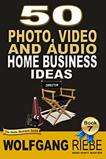 50 Home Business Ideas with Photo, Video & Audio (500 Home Business Ideas Book 7)