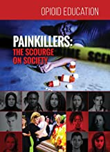 Painkillers: The Scourge on Society (Opioid Education)