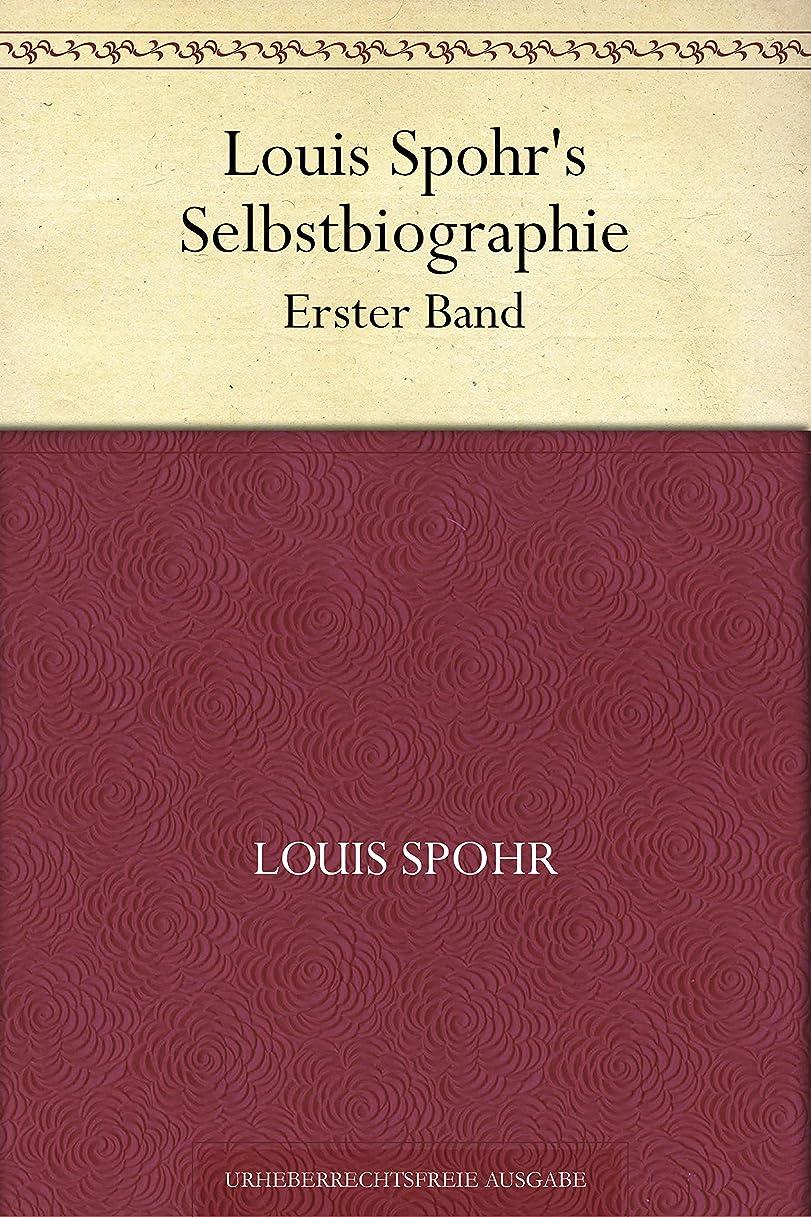 騙す征服樫の木Louis Spohr's Selbstbiographie. Erster Band (German Edition)