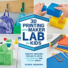 3D Printing and Maker Lab for Kids:Create Amazing Projects with CAD Design and STEAM Ideas (English Edition)