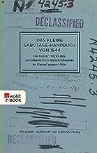 Das kleine Sabotage-Handbuch von 1944: Die besten Tricks des amerikanischen Geheimdienstes im Kampf gegen Hitler (German Edition)