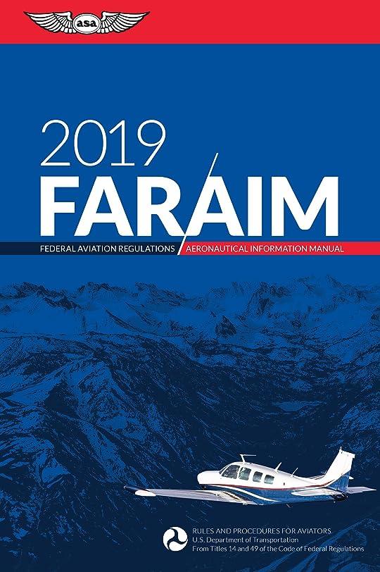 ハイライト値する人里離れたFAR/AIM 2019: Federal Aviation Regulations / Aeronautical Information Manual (FAR/AIM Series) (English Edition)