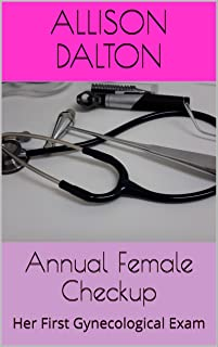 Annual Female Checkup: Her First Gynecological Exam