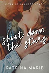 Shoot Down the Stars (Taking Chances Book 7) Kindle Edition