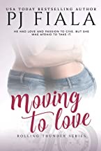 Moving to Love: Rolling Thunder Series, Book 1: Rolling Thunder Series, Book 1
