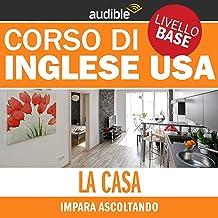 La casa (Impara ascoltando): Inglese USA - Livello base
