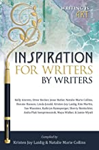 Inspiration for Writers by Writers (Writing is Art Book 1)