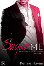 Sugar Me: Submitting to his forbidden pleasure... (Obeying Daddy's Best Friend Book 1)