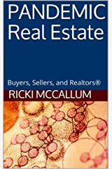 PANDEMIC Real Estate: Buyers, Sellers, and Realtors® Kindle Edition