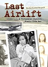 Best last airlift: a vietnamese orphan's rescue from war Reviews