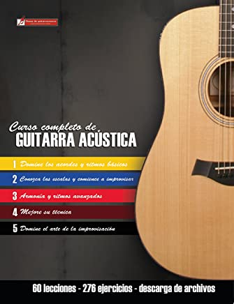 Curso completo de guitarra acústica: Método moderno de técnica y teoría aplicada (Spanish Edition