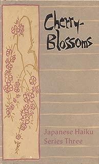 Cherry-Blossoms: Japanese Haiku Series III - Translations of Poems by Basho, Buson, Issa, Shika and Others