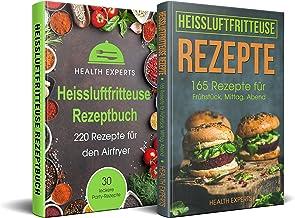 Heissluftfritteuse Rezeptbuch + Heissluftfritteuse Rezepte: Das Kochbuch mit 375 Rezepte für die Heissluftfritteuse für Anfänger und Berufstätige (German Edition)