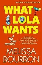 What Lola Wants (A Lola Cruz Mystery Book 4)
