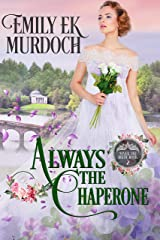 Always the Chaperone (Never the Bride Book 2) Kindle Edition