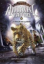 Animal Tatoo saison 2 - Les bêtes suprêmes, Tome 07 : La vallée de la mort