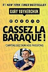 Cassez la baraque !: Capitalisez sur vos passions (VILLAGE MONDIAL) (French Edition) Kindle Edition